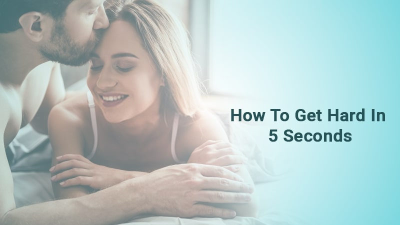 How to Get Hard in 5 Seconds!