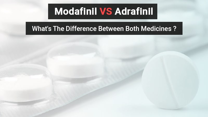 Modafinil vs. Adrafinil- What's the difference between both medicines?