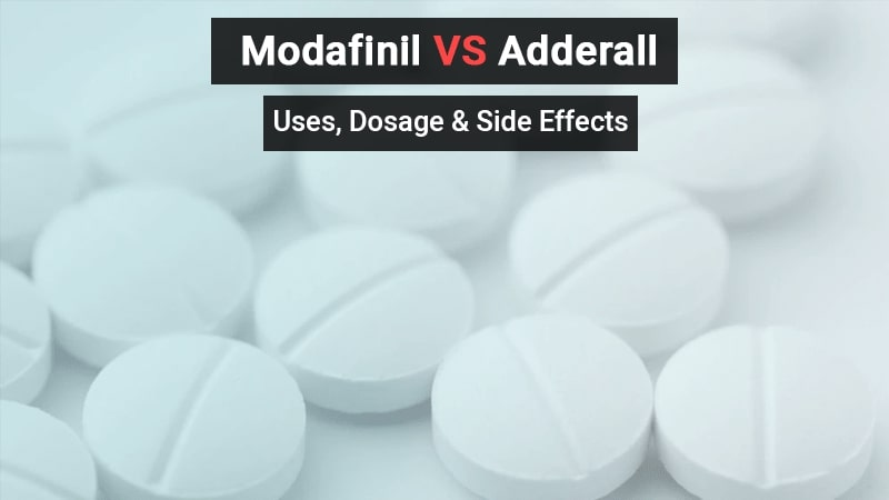 Modafinil vs. Adderall: Uses, Dosage & Side Effects