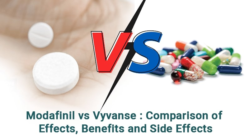 Modafinil vs Vyvanse: Comparison of Effects, Benefits and Side Effects
