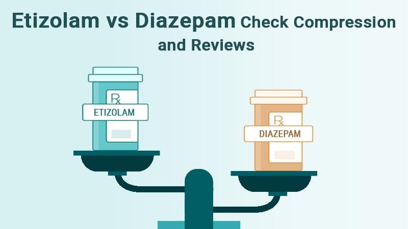 Etizolam vs Diazepam Check Compression and Reviews