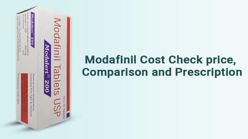 Modafinil Cost Check price, Comparison and Prescription