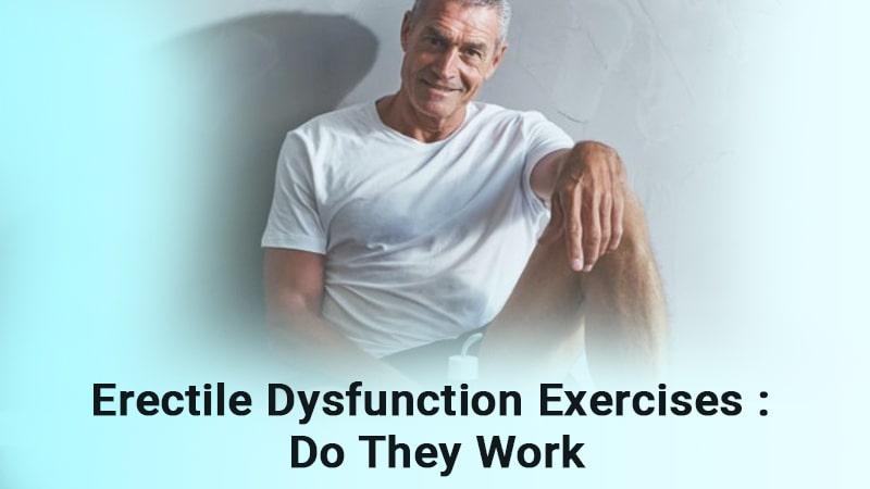 Erectile dysfunction exercises: do they work