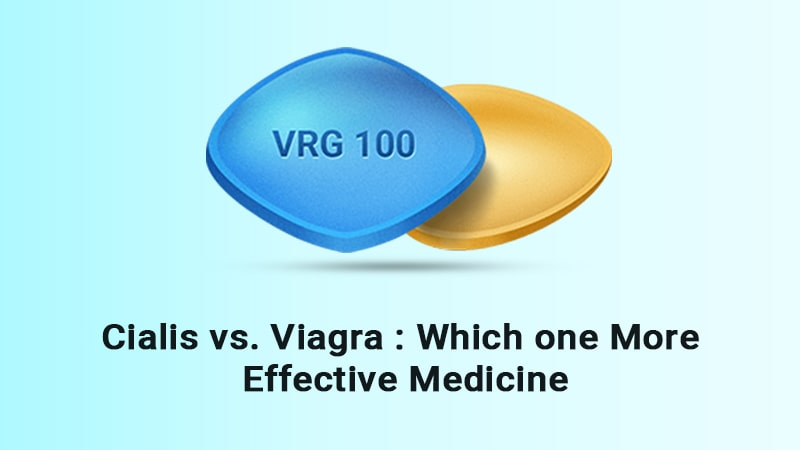 Cialis vs. Viagra: which one More Effective Medicine