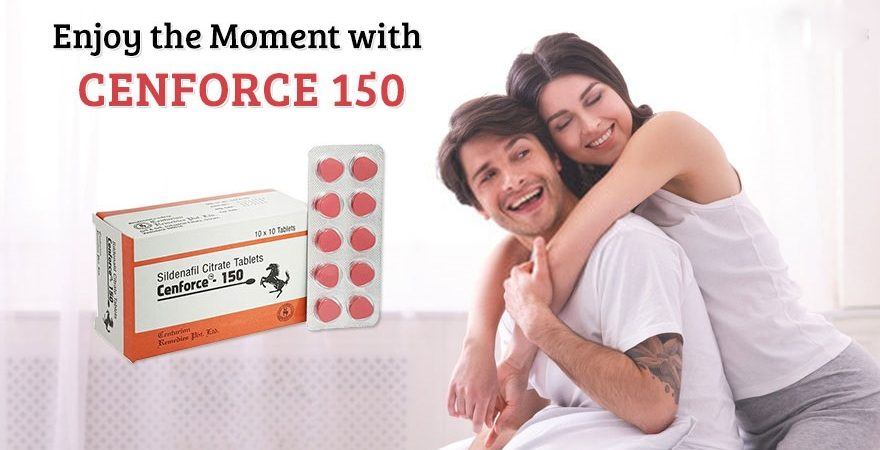 Enhance your sexual power and performance with Cenforce 150