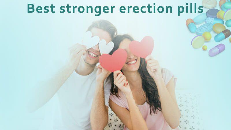 Best stronger erection pills