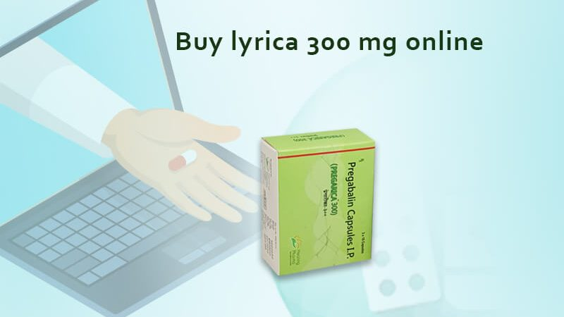 Buy lyrica 300 mg online
